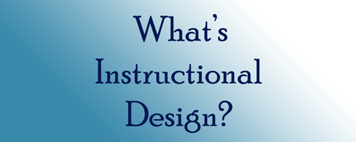 What does an instructional designer do? – Experiencing E-Learning