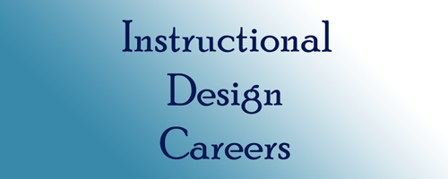 Instructional Design Careers Experiencing E Learning