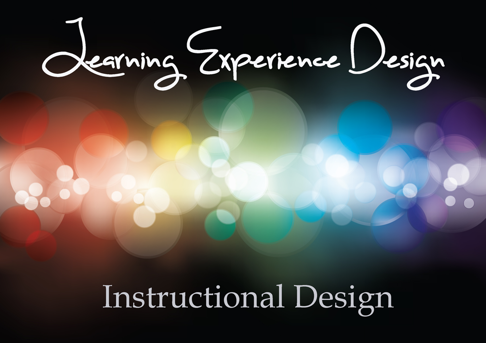 Learning Experience Design A Better Title Than Instructional Design
