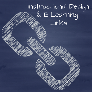 Instructional Design and E-Learning Links