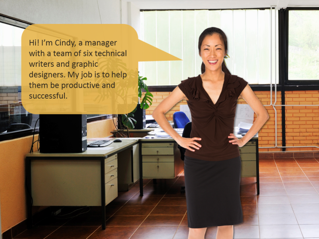 "Smiling manager saying, ""Hi! I'm Cindy, a manager with a team of six technical writers and graphic designers. My job is to help them be productive and successful."""