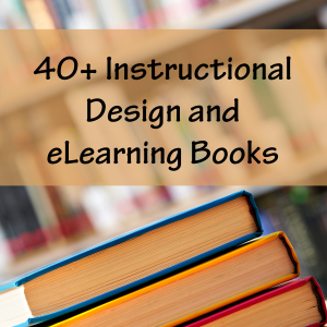 40+ Instructional Design and eLearning Books