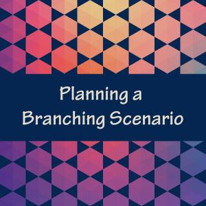 Planning a branching scenario