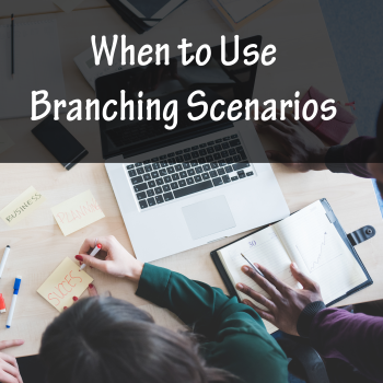 When to Use Branching Scenarios